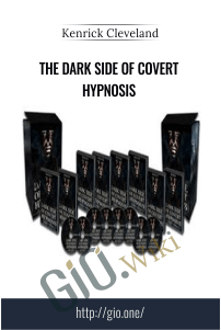 The Dark Side of Covert Hypnosis – Kenrick Cleveland