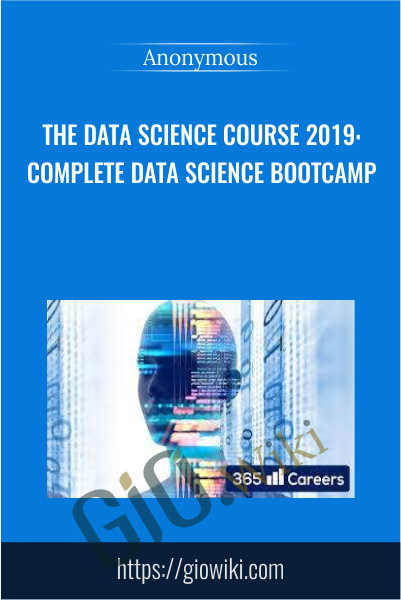 The Data Science Course 2019: Complete Data Science Bootcamp