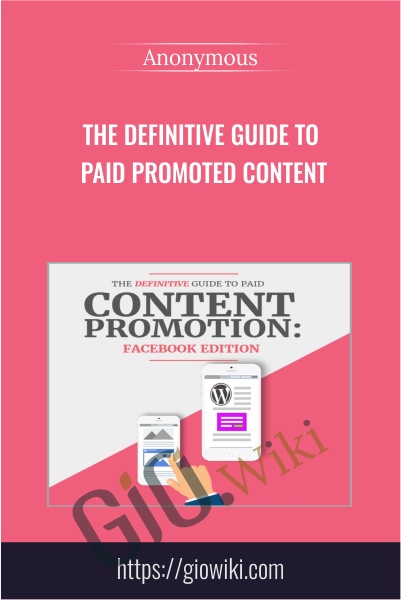 The Definitive Guide To Paid Promoted Content
