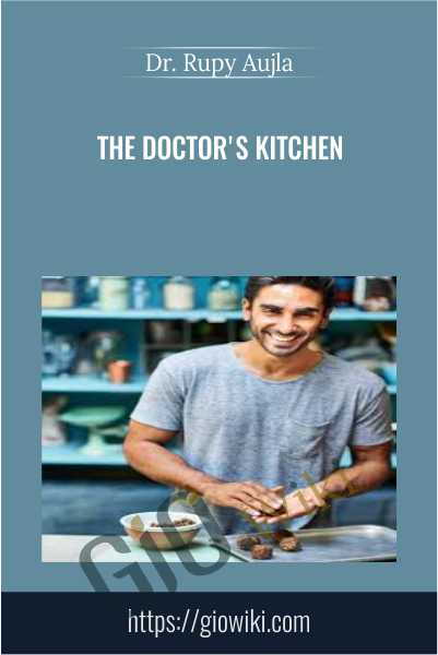 The Doctor's Kitchen - Dr. Rupy Aujla