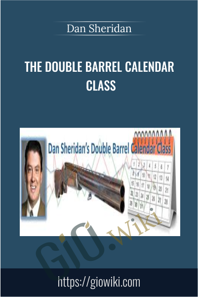 The Double Barrel Calendar Class - Dan Sheridan