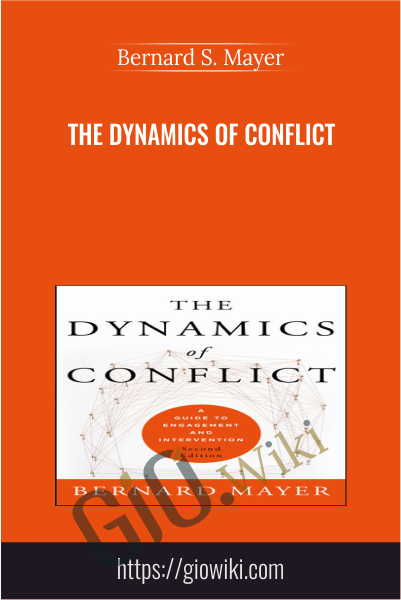 The Dynamics of Conflict - Bernard Mayer
