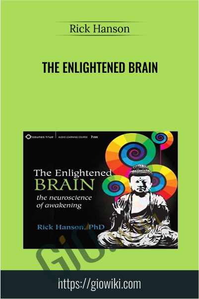 The Enlightened Brain - Rick Hanson