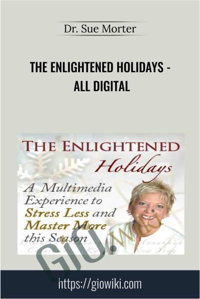 The Enlightened Holidays - Dr. Sue Morter