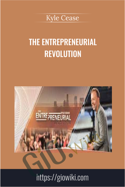 The Entrepreneurial Revolution - Kyle Cease