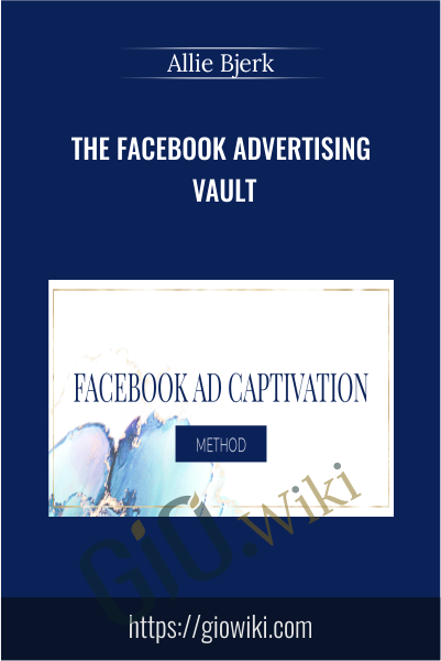 The Facebook Advertising Vault - Allie Bjerk