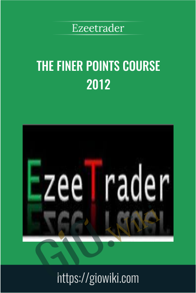 The Finer points Course 2012 - Ezeetrader
