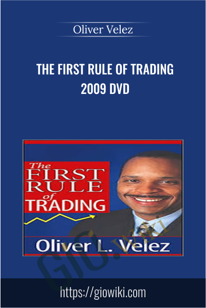 The First Rule of Trading 2009 DVD - Oliver Velez