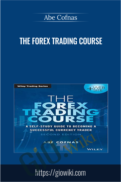 The Forex Trading Course -  Abe Cofnas