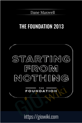 The Foundation 2013 – Dane Maxwell