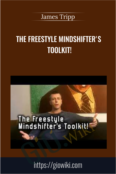 The Freestyle Mindshifter's Toolkit! - James Tripp
