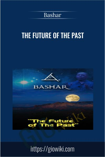 The Future of The Past - Bashar
