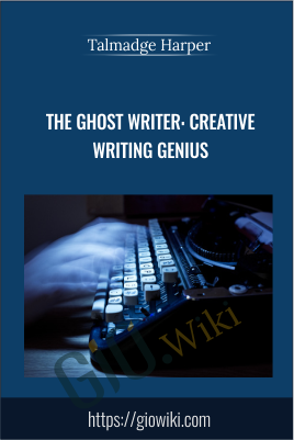 The Ghost Writer: Creative Writing Genius - Talmadge Harper