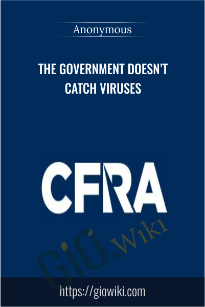 The Government Doesn't Catch Viruses