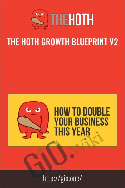 The HOTH Growth Blueprint V2 - The Hoth