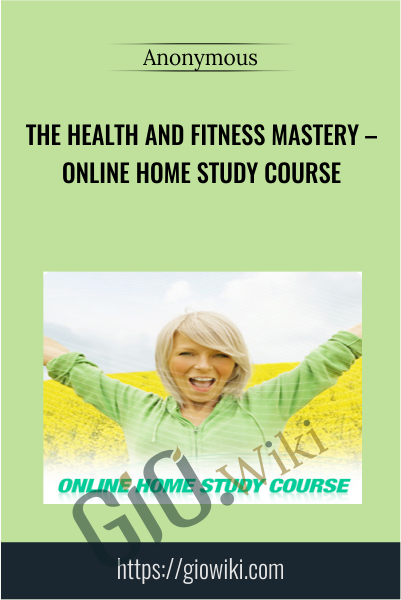 The Health and Fitness Mastery – Online Home Study Course