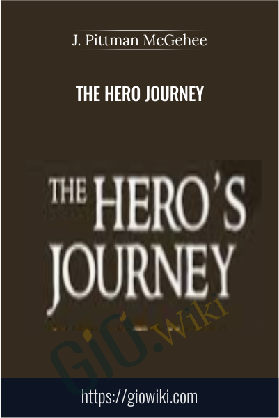 The Hero Journey - J. Pittman McGehee