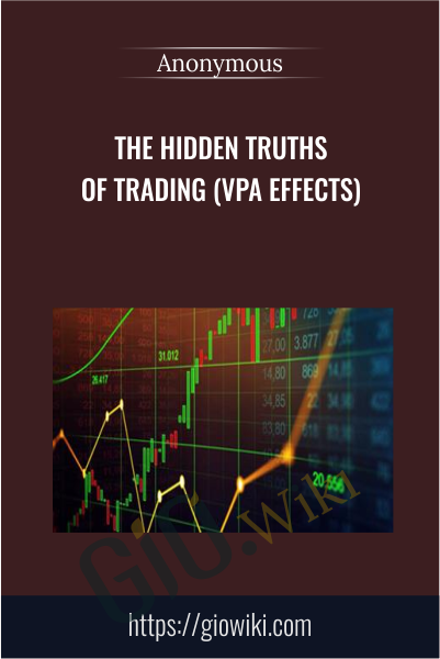 The Hidden Truths of Trading (VPA effects)
