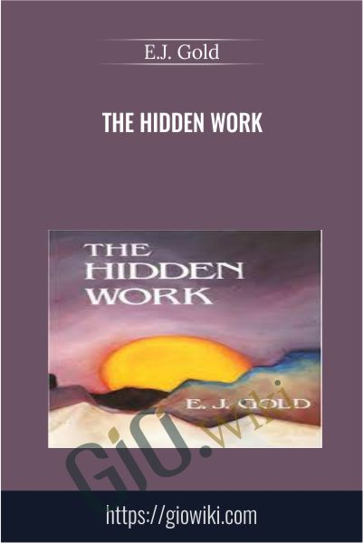 The Hidden Work - E.J. Gold