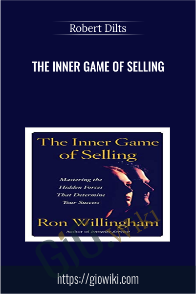 The Inner Game Of Selling - Robert Dilts