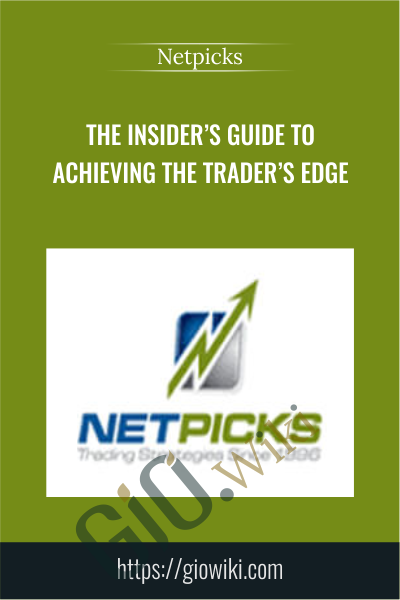 The Insider's Guide to Achieving the Trader's Edge - Netpicks