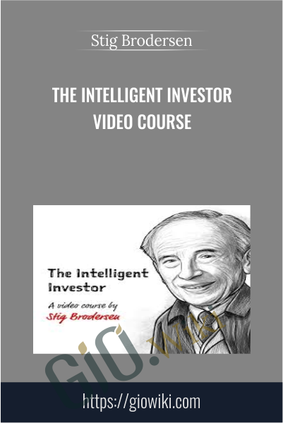 The Intelligent Investor Video Course - Stig Brodersen