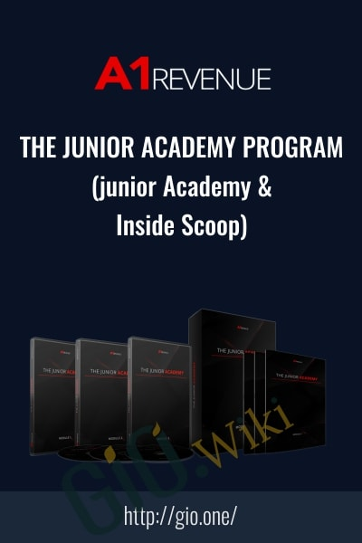 The Junior Academy Program (A1Revenue - Junior Academy + Inside Scoop)