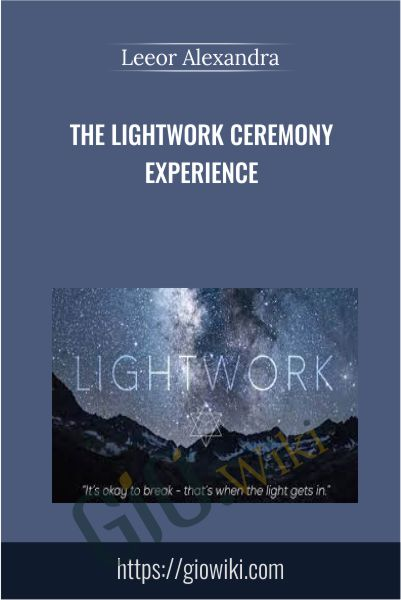 The LIGHTWORK Ceremony Experience - Leeor Alexandra