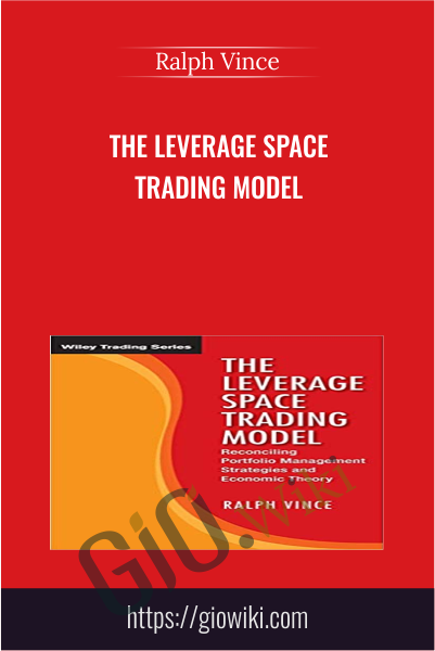 The Leverage Space Trading Model - Ralph Vince