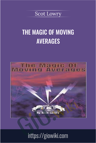 The Magic Of Moving Averages - Scot Lowry