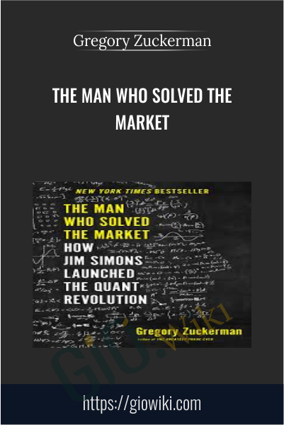 The Man Who Solved the Market - Gregory Zuckerman