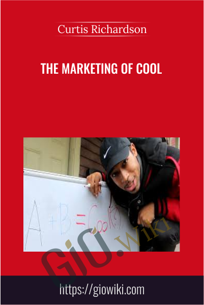 The Marketing of Cool - Curtis Richardson
