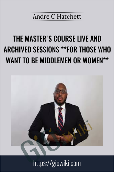 The Master's Course Live and Archived Sessions - Andre C Hatchett
