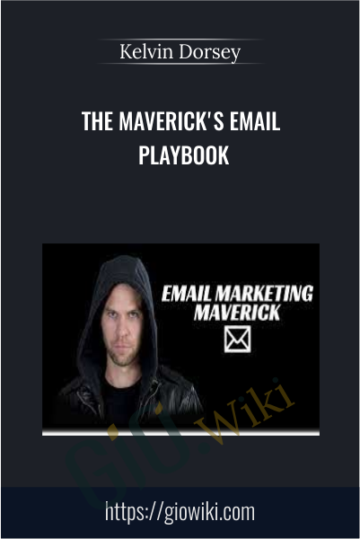 The Maverick's eMail Playbook - Kelvin Dorsey