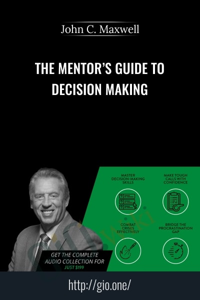 The Mentor's Guide to Decision Making - John C. Maxwell