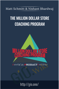 The Million Dollar Store Coaching Program – Matt Schmitt and Nishant Bhardwaj