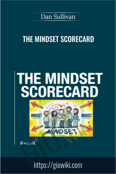 The Mindset Scorecard - Dan Sullivan