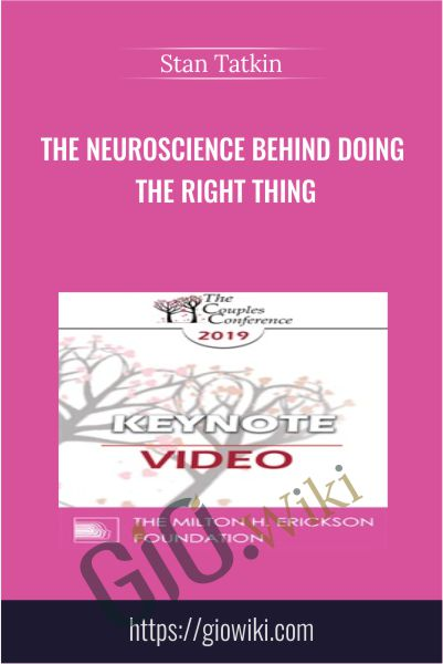The Neuroscience Behind Doing the Right Thing - Stan Tatkin