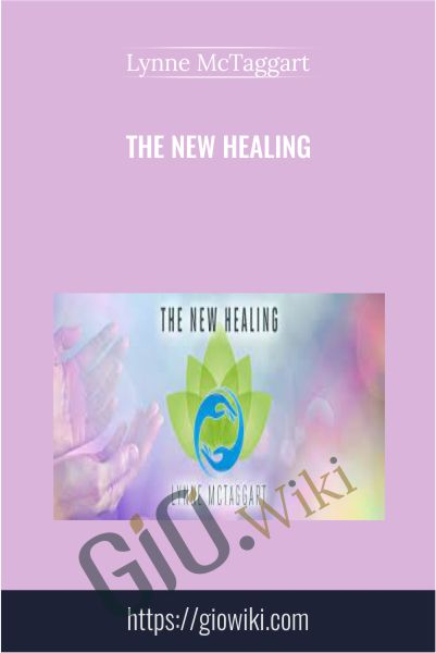 The New Healing - Lynne McTaggart