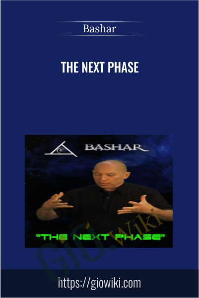 The Next Phase - Bashar