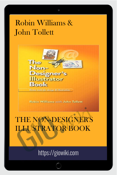 The Non-Designer's Illustrator Book - Robin Williams & John Tollett