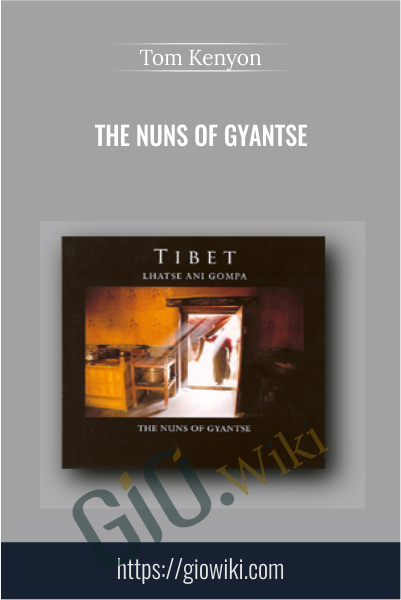 The Nuns of Gyantse - Tom Kenyon