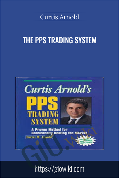 The PPS Trading System - Curtis Arnold