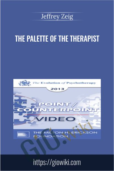 The Palette of the Therapist - Jeffrey Zeig
