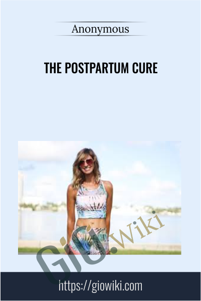 The Postpartum Cure - Katie Pickett