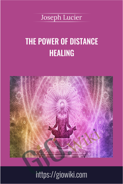 The Power Of Distance Healing  - Joseph Lucie