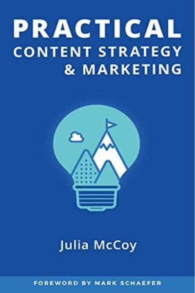 The Practical Content Strategy & Marketing - Julia McCoy