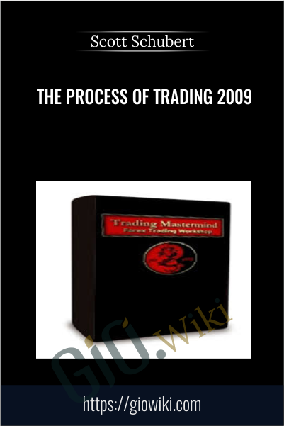 The Process of Trading 2009 - Scott Schubert