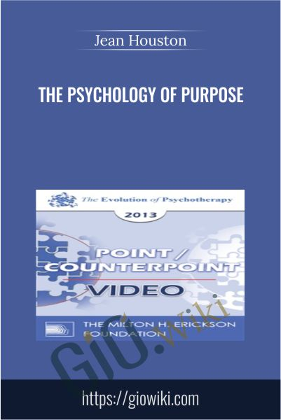 The Psychology of Purpose - Jean Houston
