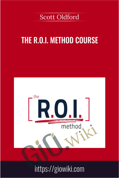 The R.O.I. Method Course - Scott Oldford